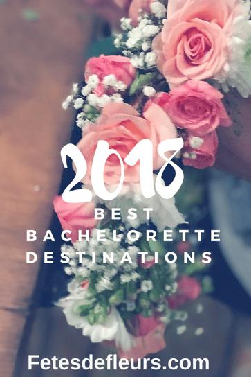 2018 best bachelorette destinations