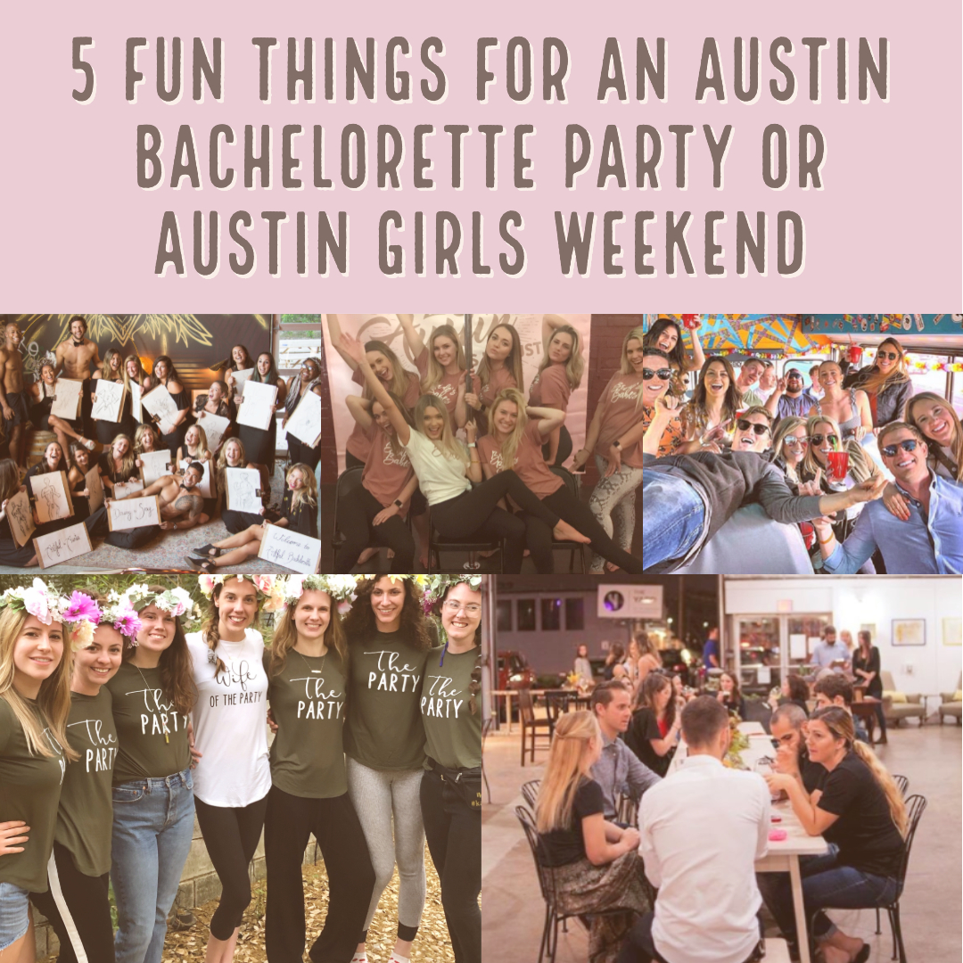 5 fun things for an austin bachelorette party or an austin girls weekend