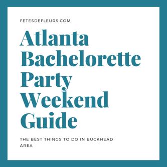 Atlanta Bachelorette Party Weekend Guide