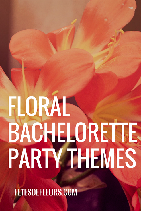 FLoral bachelorette party themes