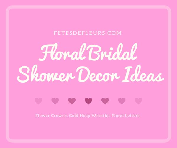 Floral Bridal Shower Decor Ideas