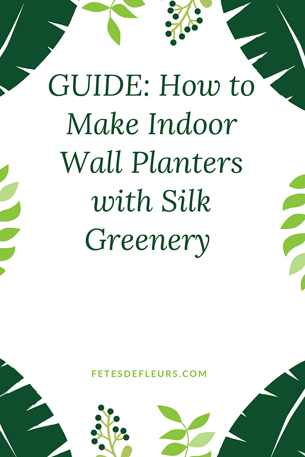 GUIDE_ How to Make Indoor Wall Planters with Silk Greenery