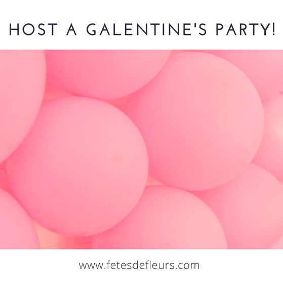 Host a Galentine's party!