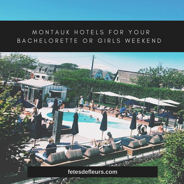 Montauk Hotels for your Bachelorette or Girls Weekend
