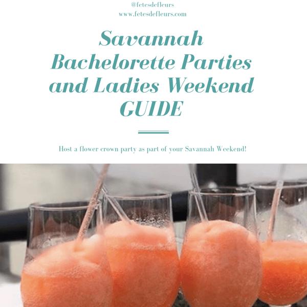 Savannah Bachelorette Parties and Ladies Weekend GUIDE