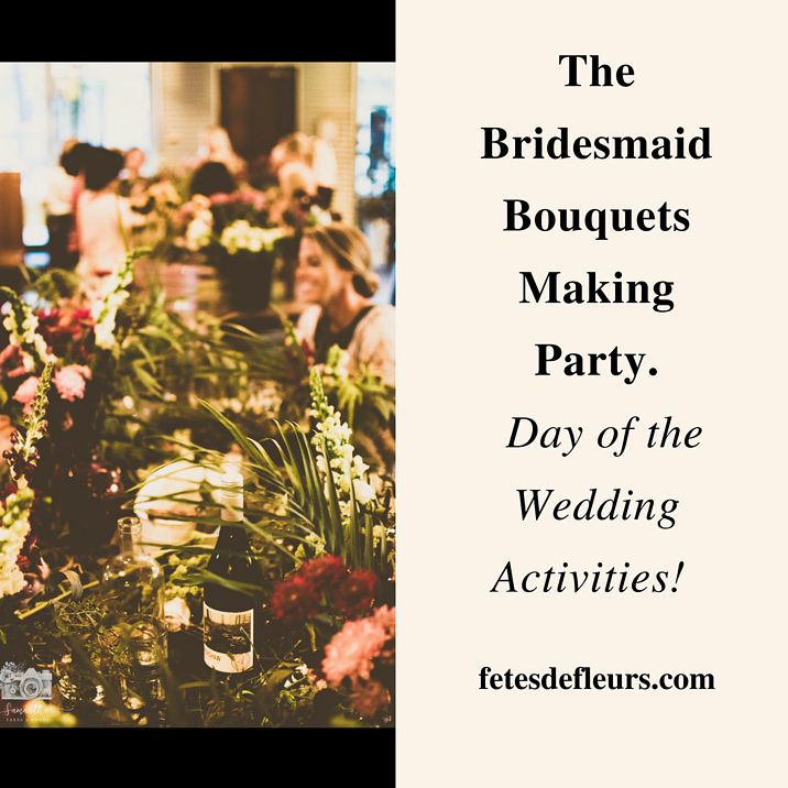 The Bridesmaid Bouquets Making Party for Day of the Wedding Activities!.png