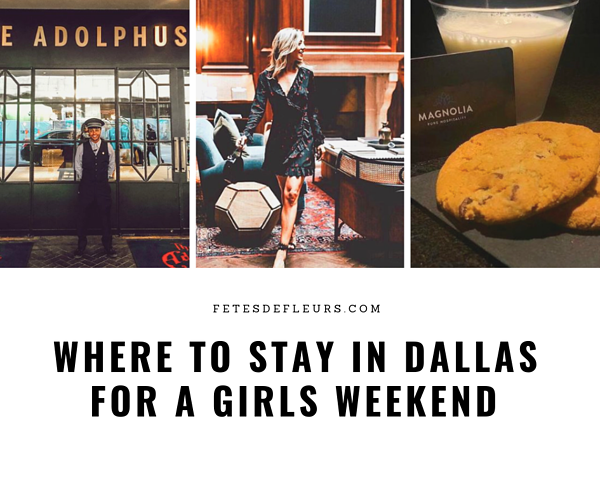 Where to stay in Dallas for a girls weekend