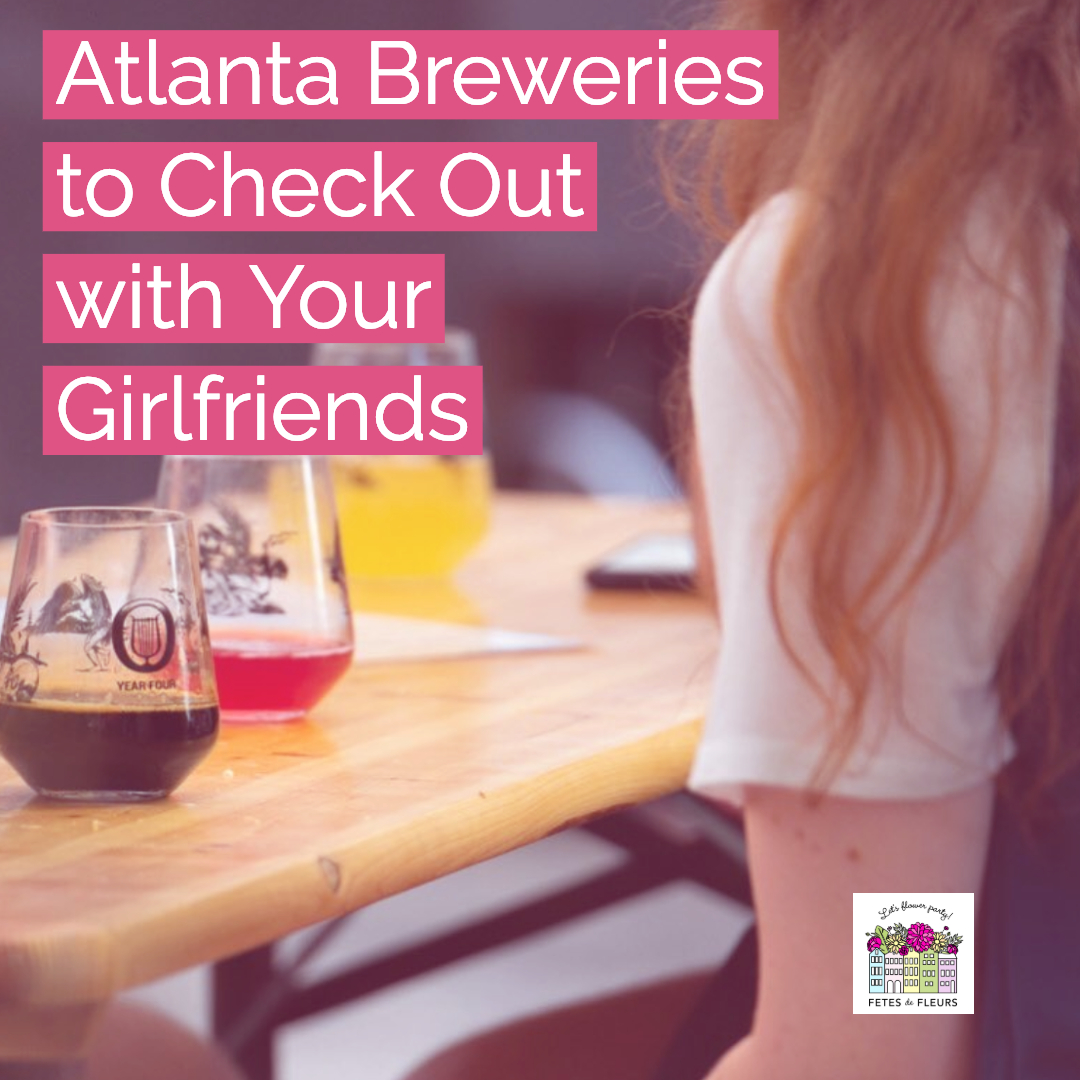 atlanta breweries for your atlanta bachelorette party