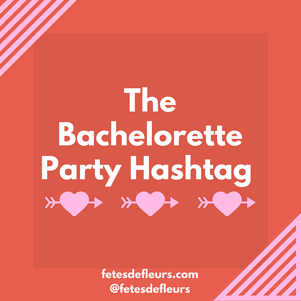 bachelorette party hashtag