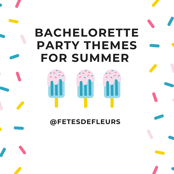 bachelorette party themes for summer