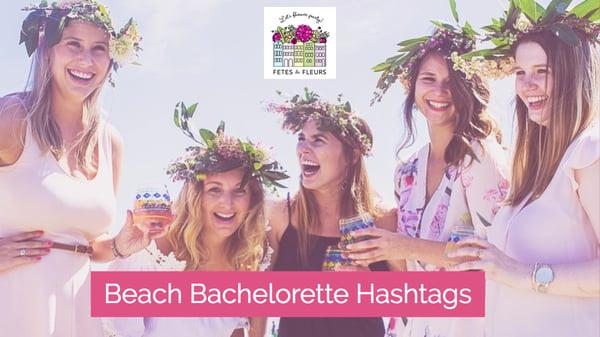 beach bachelorette hashtags