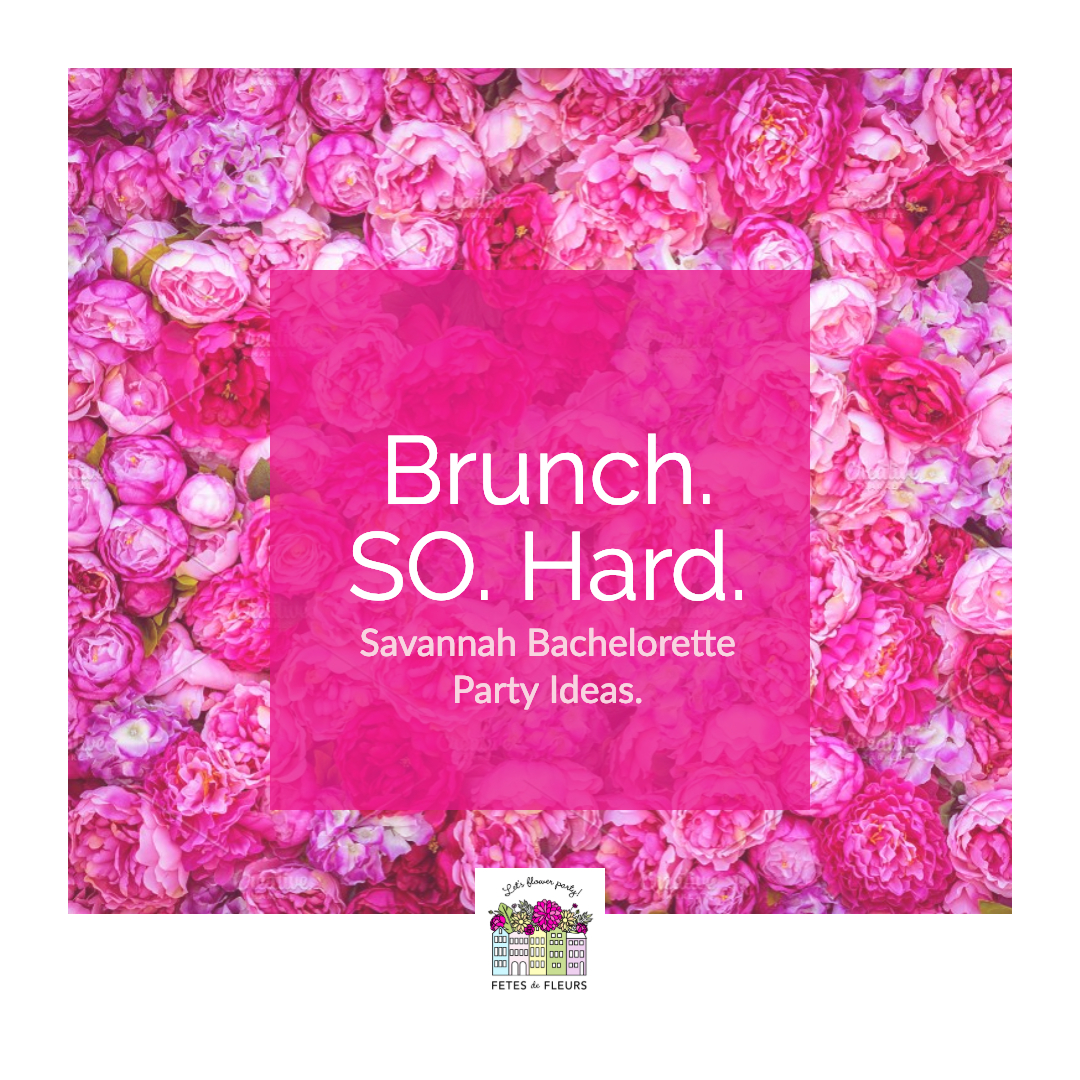 brunch so hard- savannah brunch spots for a savannah bachelorette party