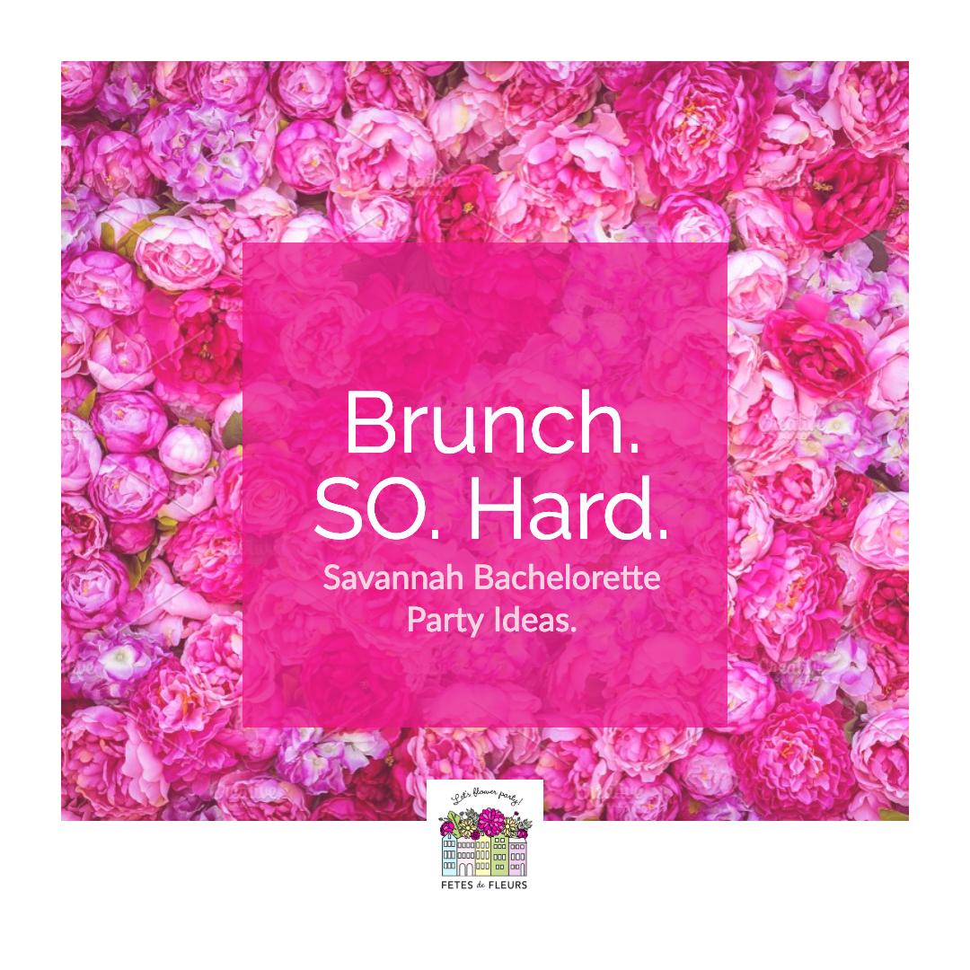 brunch so hard- savannah brunch spots for a savannah bachelorette party