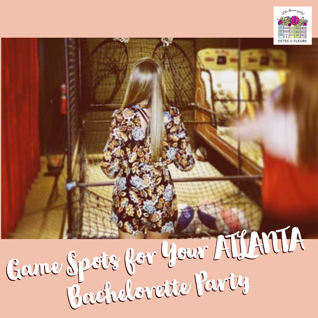 game spots for your atlanta bachelorette party