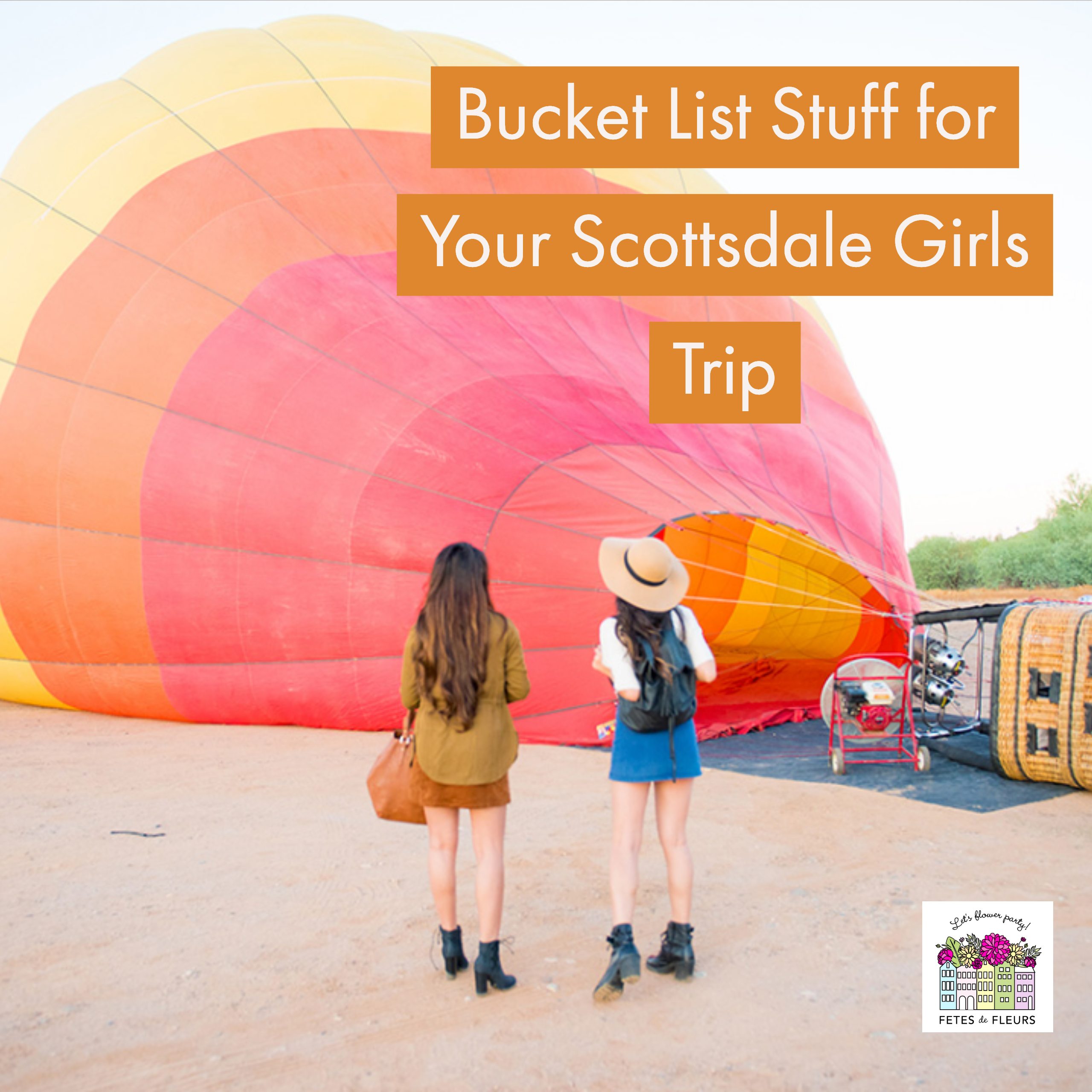 hot air balloon ride for your scottsdale girls trip