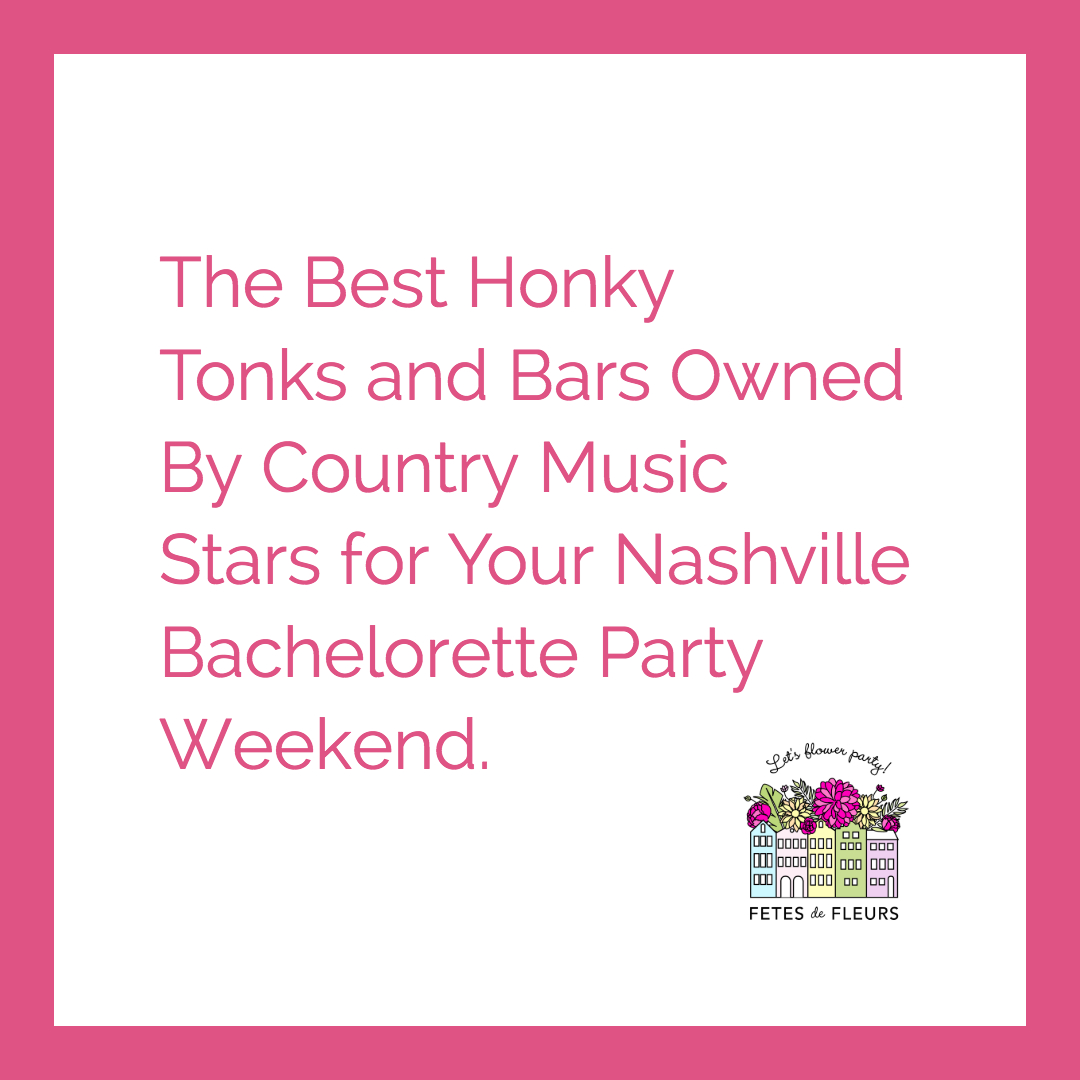 nashville honky tonks for your nashville bachelorette party weekend