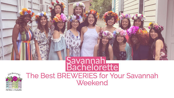 the best breweries for your savannah bachelorette weekend