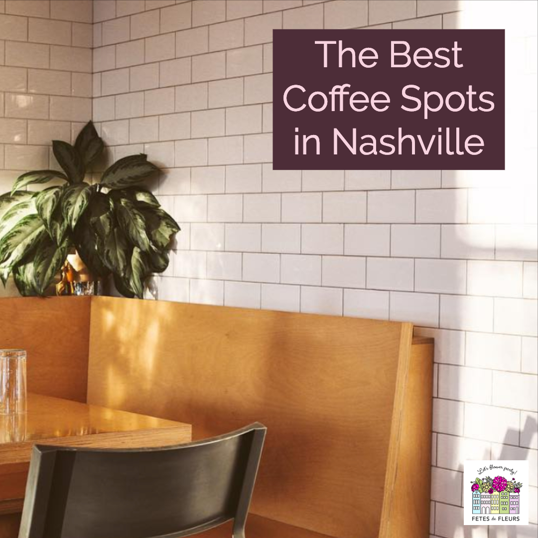the best coffee spots in nashville for your nashville bachelorette party