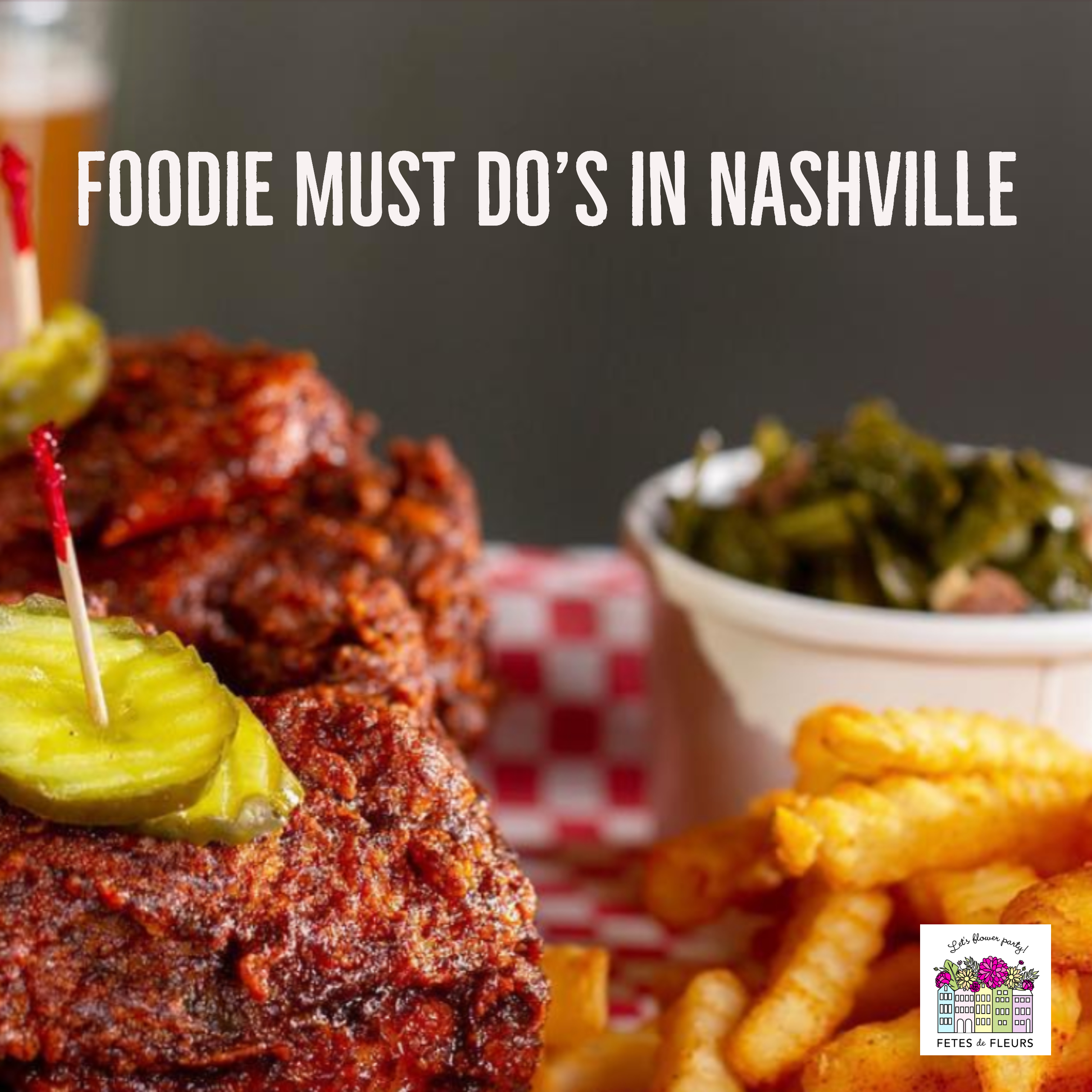 top foodie places in nashville for your girls weekend or bachelorette party
