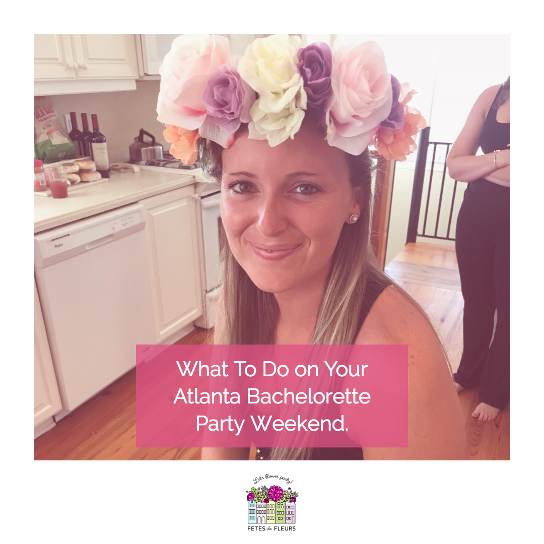 what to do on your atlanta bachelorette party weekend