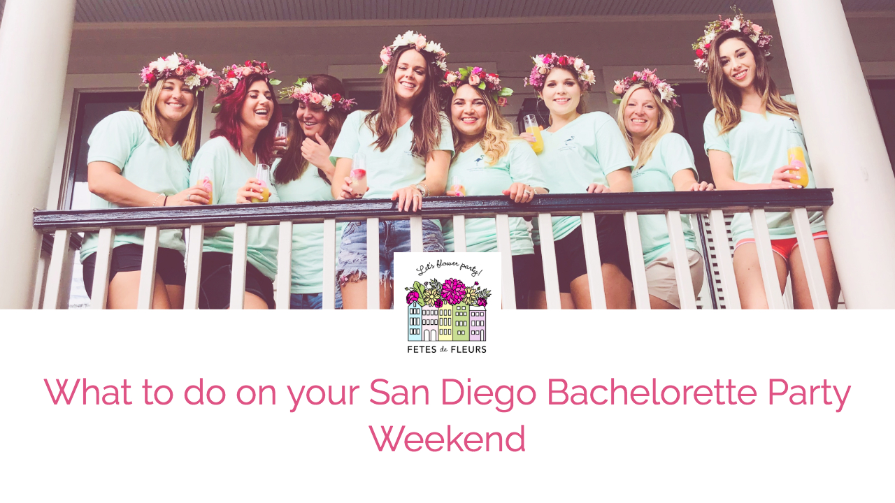 what to do on your san diego bachelorette party weekend