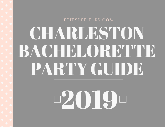 2019 charleston bachelorette party guide