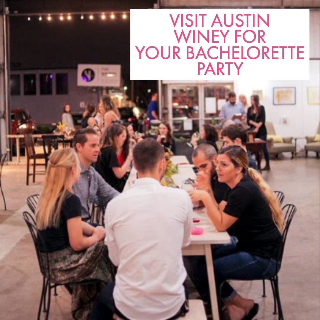 GO TO AUSTIN WINERY FOR YOUR AUSTIN BACHELORETTE PARTY