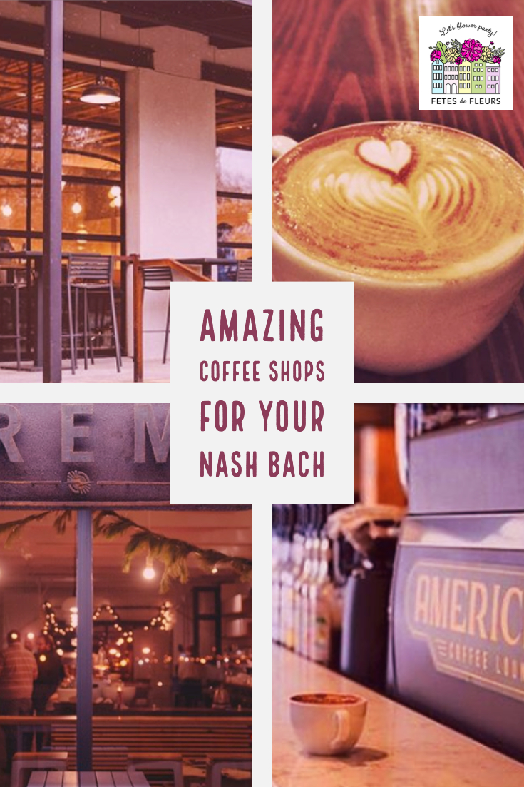 amazing coffee shops for your nashville bachelorette party weekend