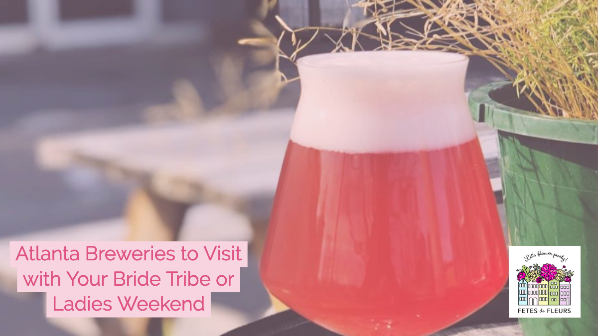 atlanta breweries to visit with your atlanta bachelorette party