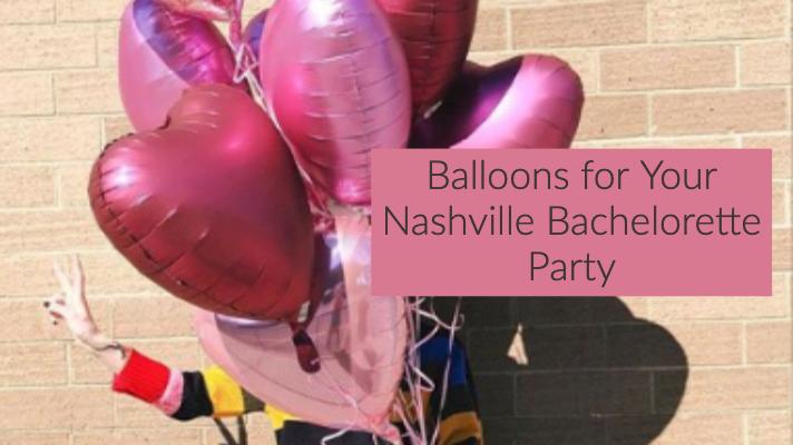 balloons for your nashville bachelorette party