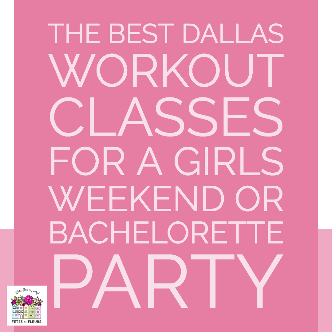 dallas girls weekend - best workout classes
