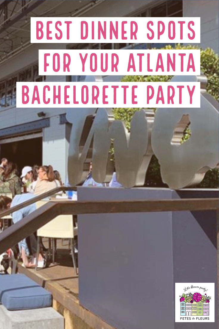 dinner spots for your atlanta bachelorette party