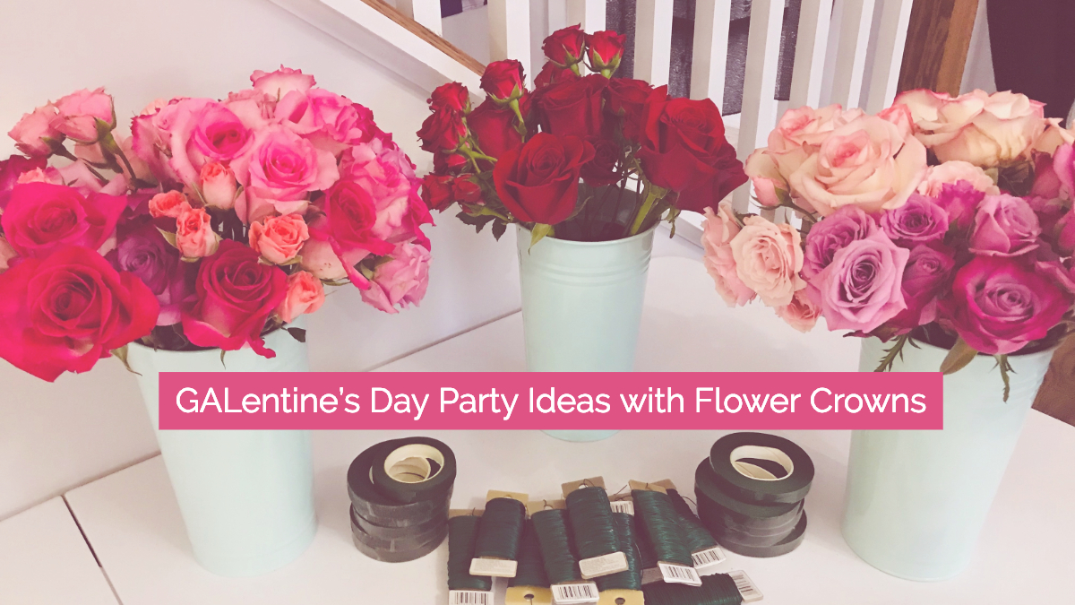 galentines day party ideas with flower crowns