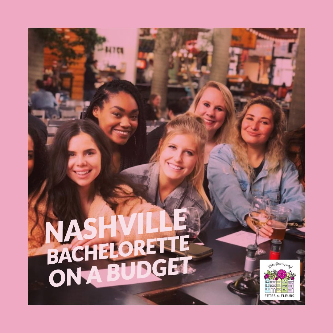 how to do a nashville bachelorette on a budget