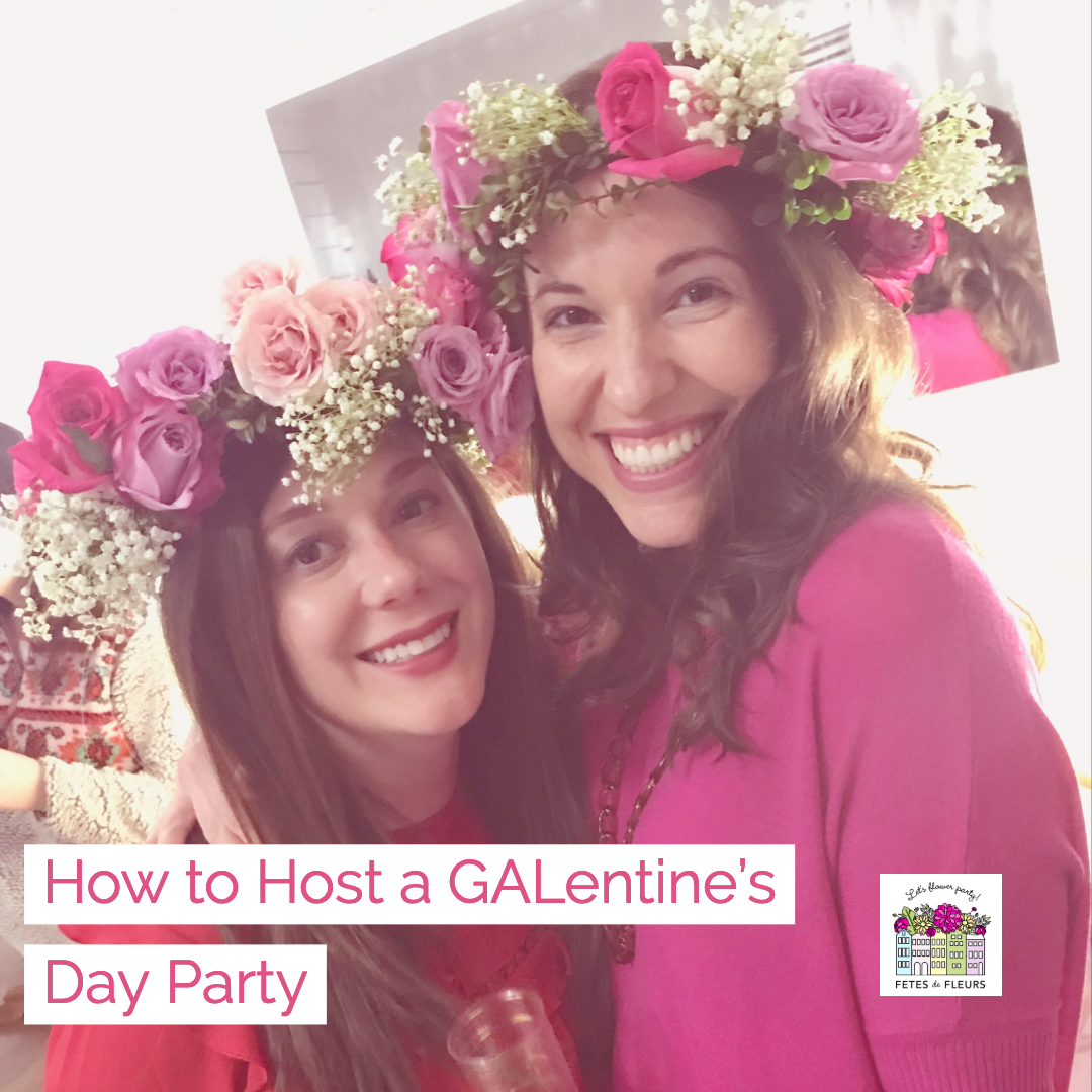 how to host a galentine's day party