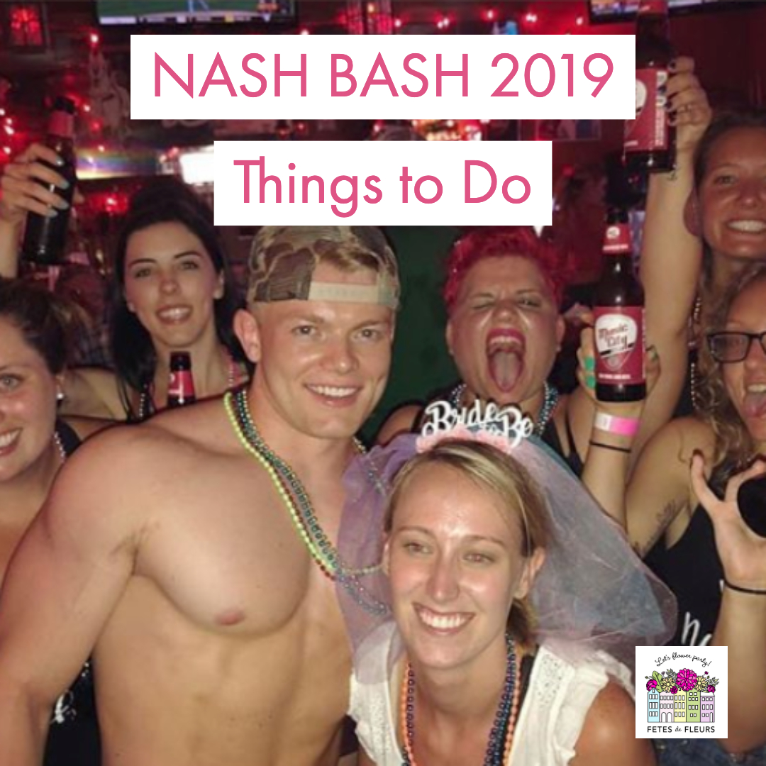 nash bash 2019 - things to do in nashville for your bachelorette party