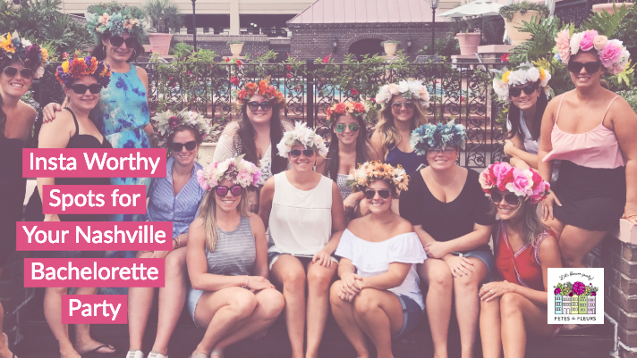 nashville instagram worthy spots for your nashville bachelorette party