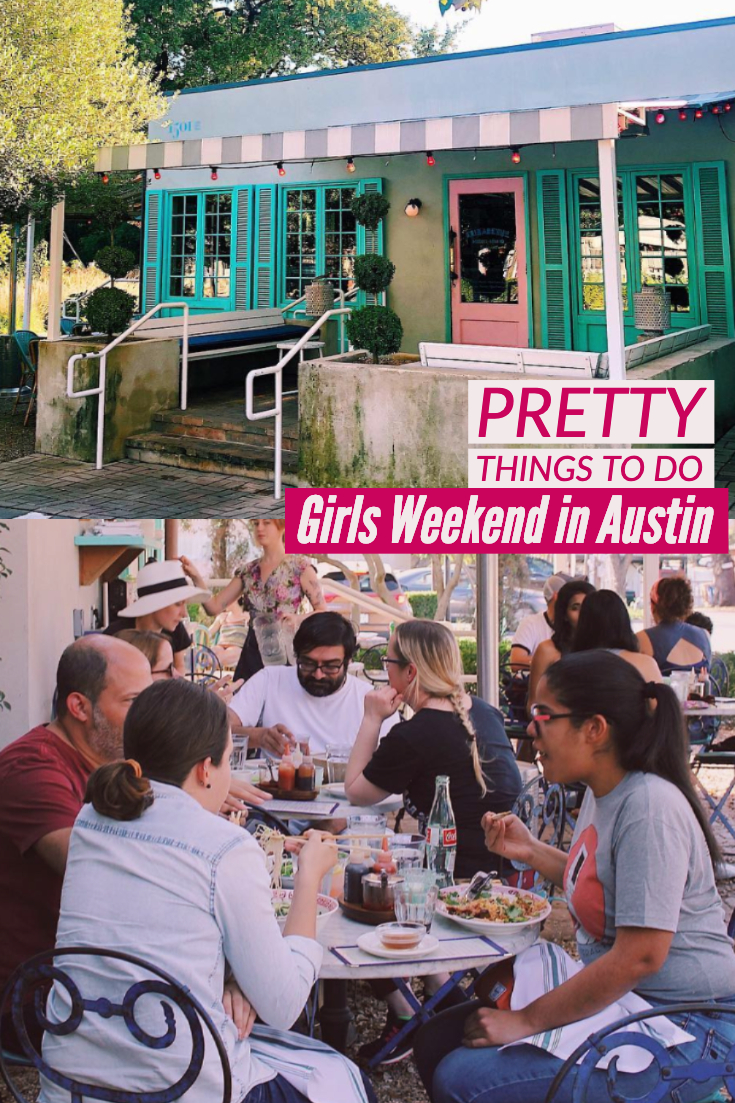 pretty things to do in austin for a girls weekend