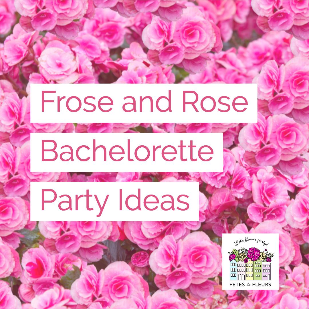 rose bachelorette party ideas