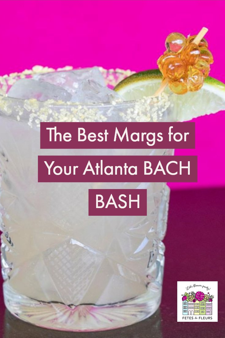 the best margaritas for your atlanta bachelorette party