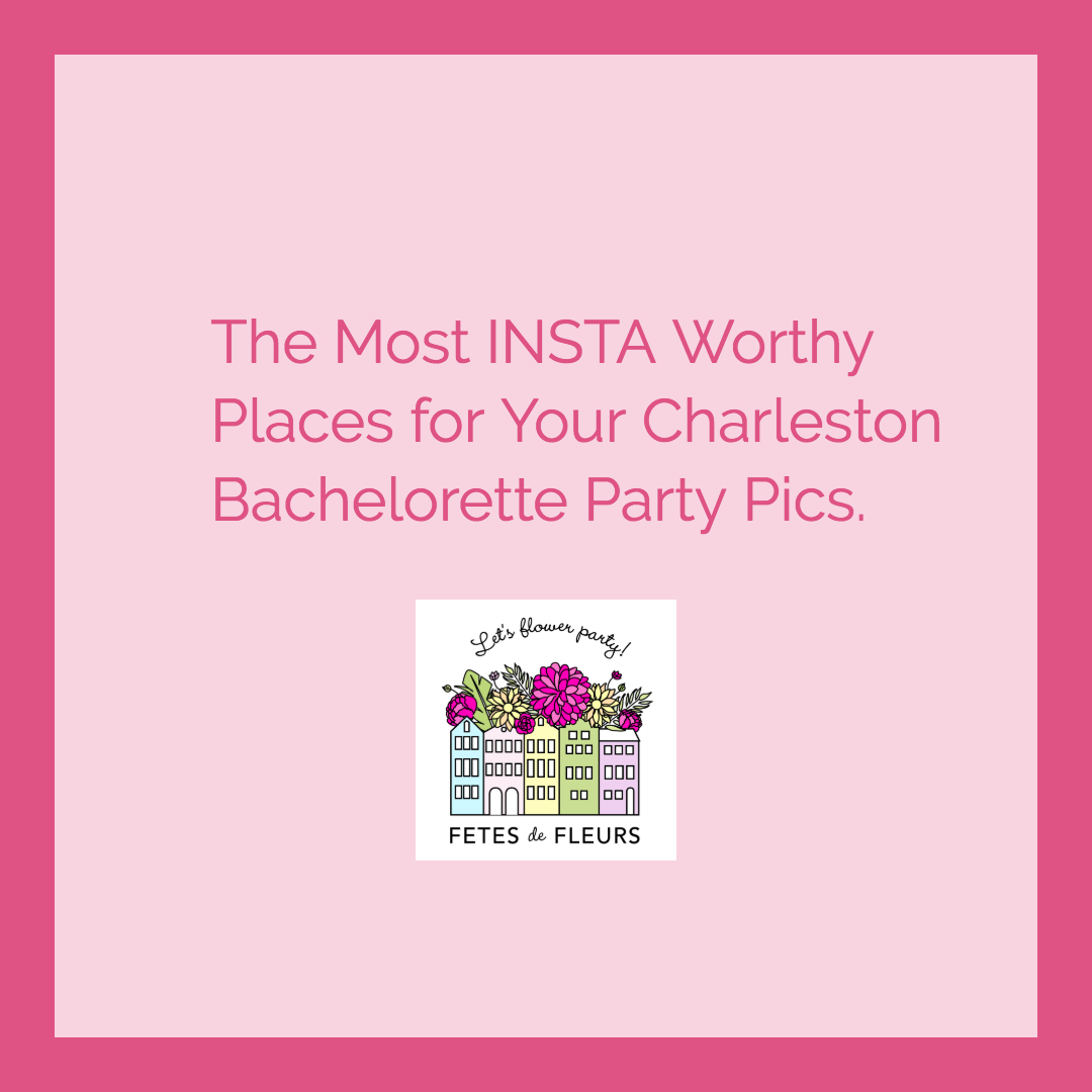 the most instagram worthy places for your charleston bachelorette party weekend