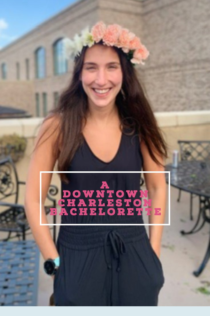 what to do in downtown charleston for a bachelorette party