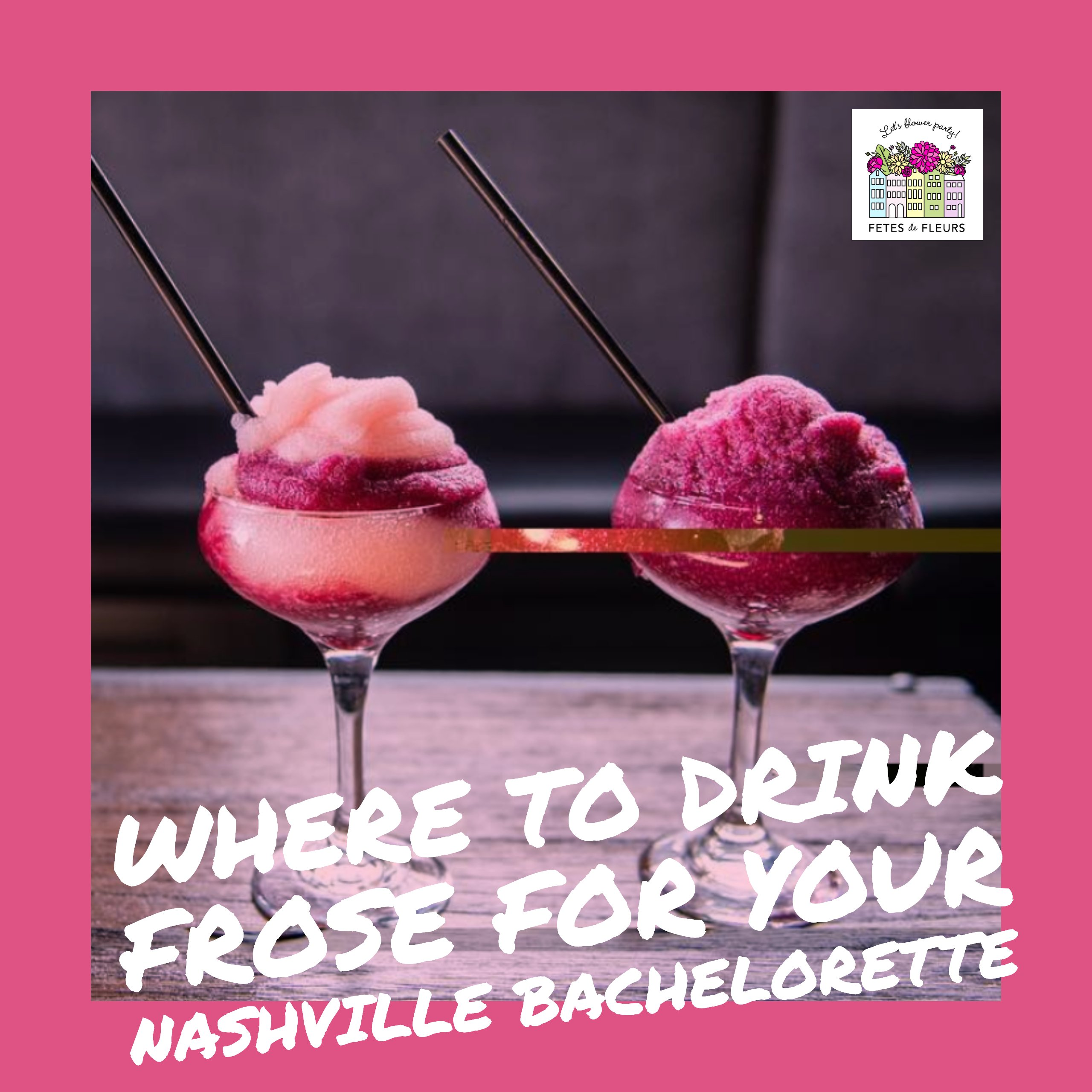 where to drink frose for your nashville bachelorette party