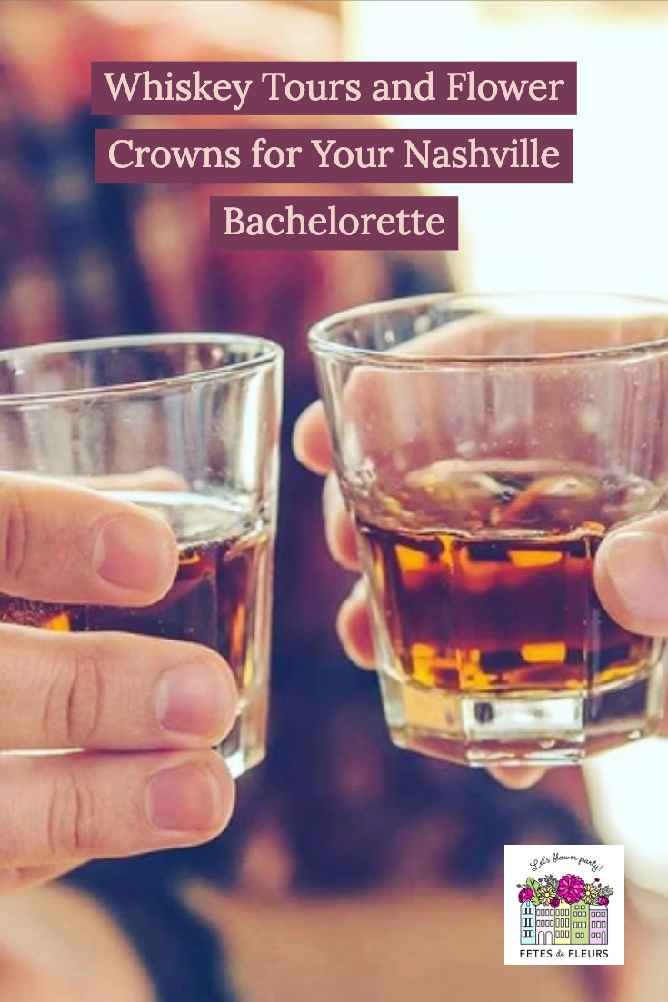 whiskey tours and flower crowns for your nashville bachelorette party