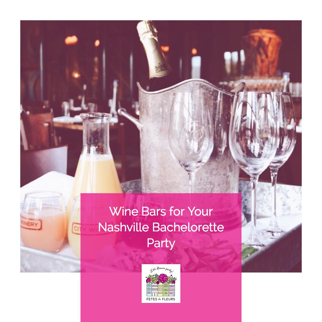 wine bars for your nashville bachelorette party