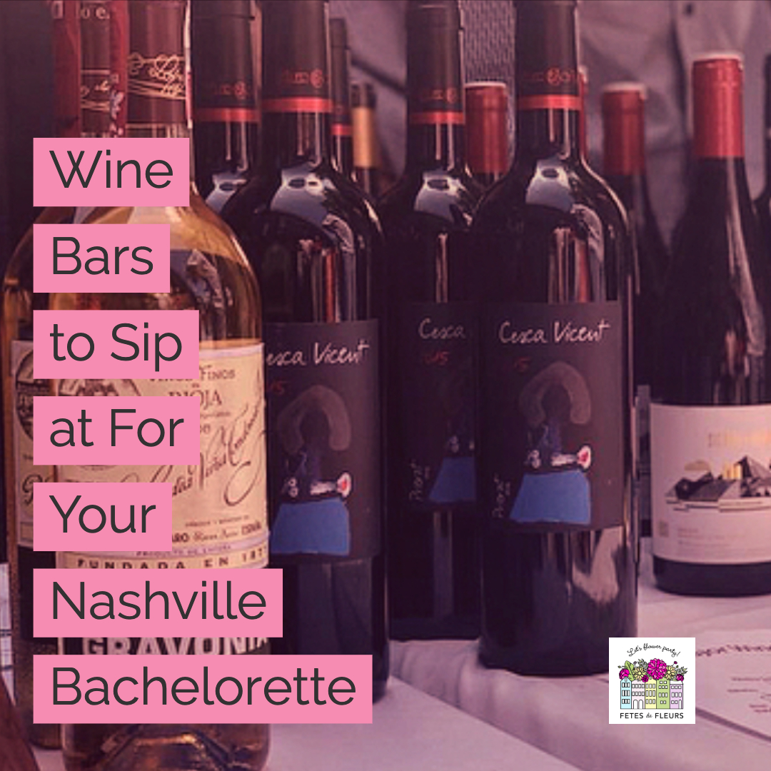 wine bars for your nashville bachelorette party weekend