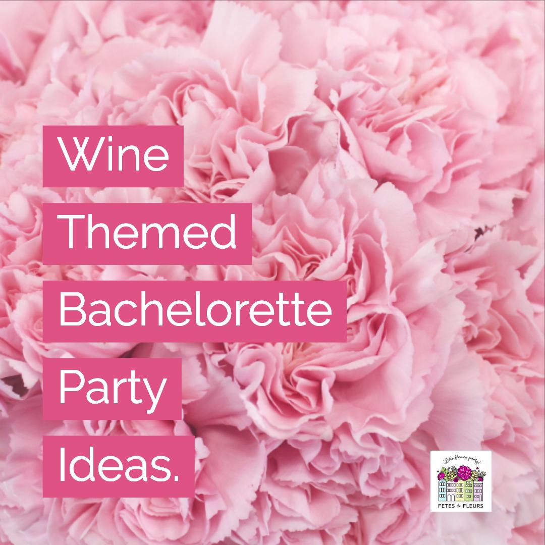 wine themed bachelorette party ideas
